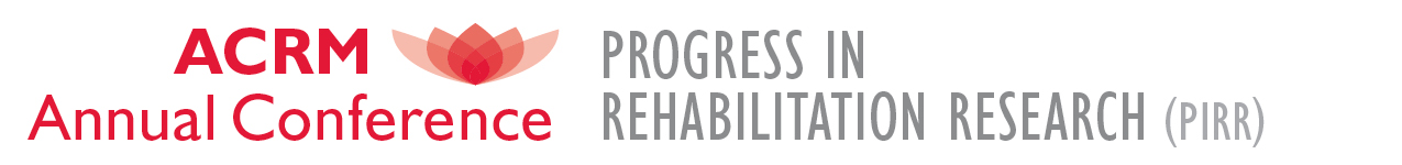 ACRM: Annual Conference: Progress in Rehabilitation Research (PIRR)