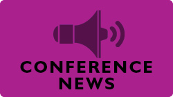 CLICK for Conference News