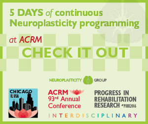 Click to View NONSTOP Content for Neuroplasticity at the ACRM Annual Conference
