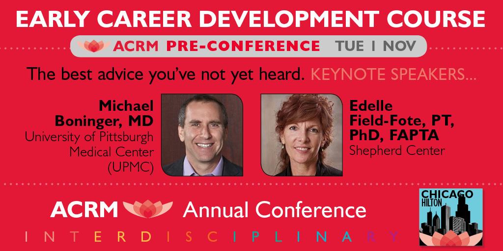 Early Career Development Course Keynote Speakers Michael Boninger and Edelle Field-Fote