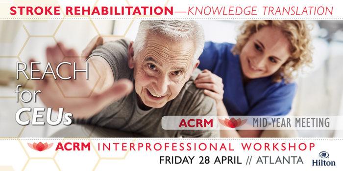 ACRM Stroke Rehab Workshop
