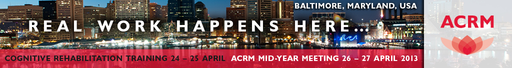 2013 ACRM Mid-Year Meeting & Cognitive Rehabilitation Training -- Baltimore